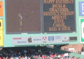 Mom's 85th Birthday present -- a message on Fenway's Jumbo Tron 9/30/2007